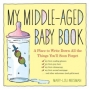 My Middle Aged Baby Book